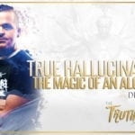 True Hallucinations | The Magic of an Alchemist | Drew Gower