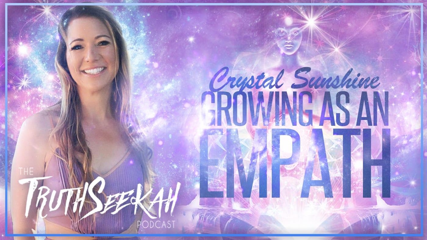 Growing As An Empath | Crystal Sunshine