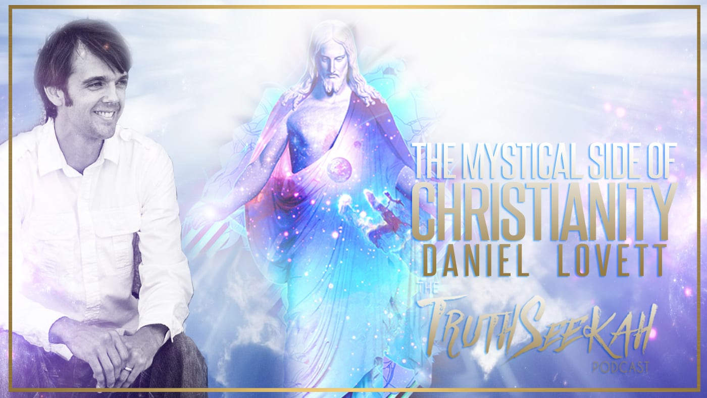 The Mystical Side of Christianity | Daniel Lovett