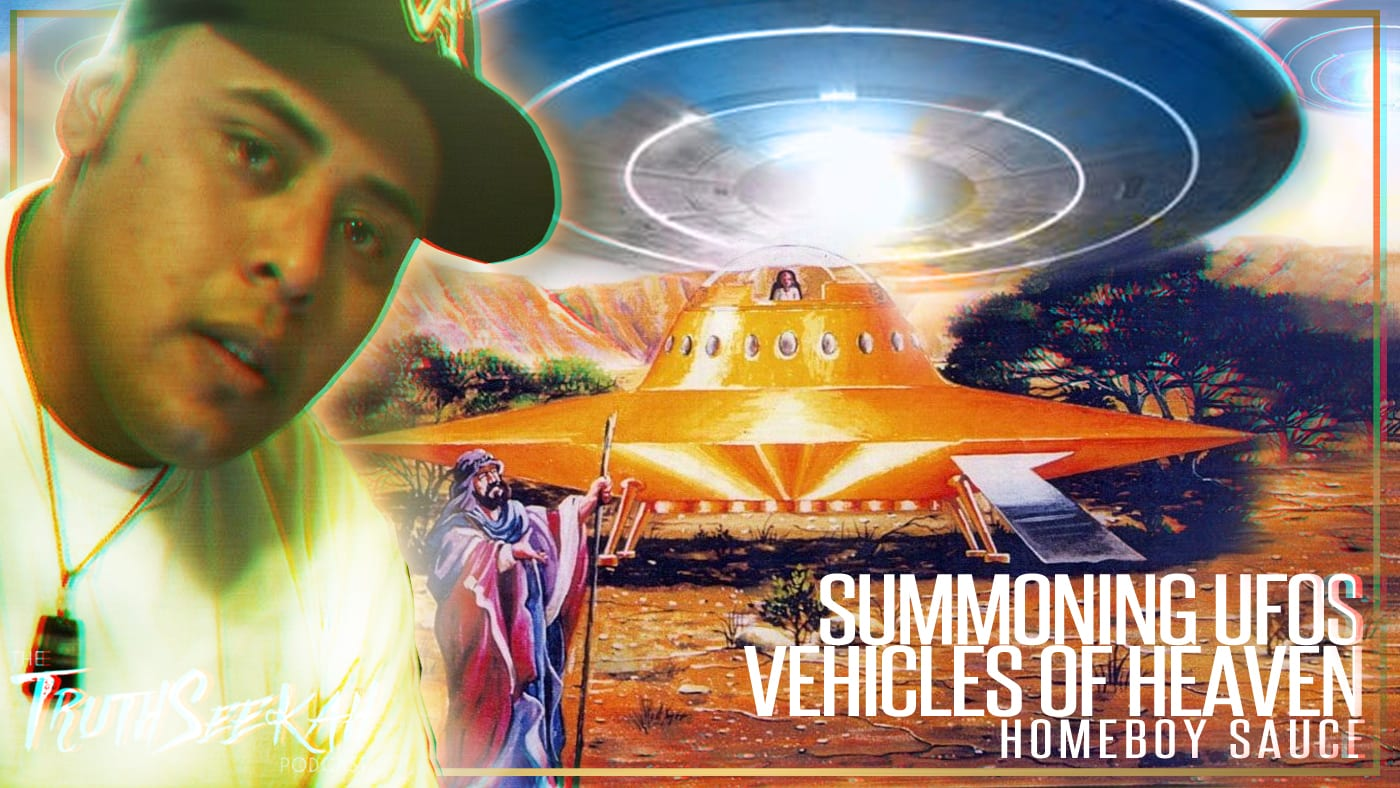 Summoning UFOs   Vehicles of Heaven   HomeboySauce