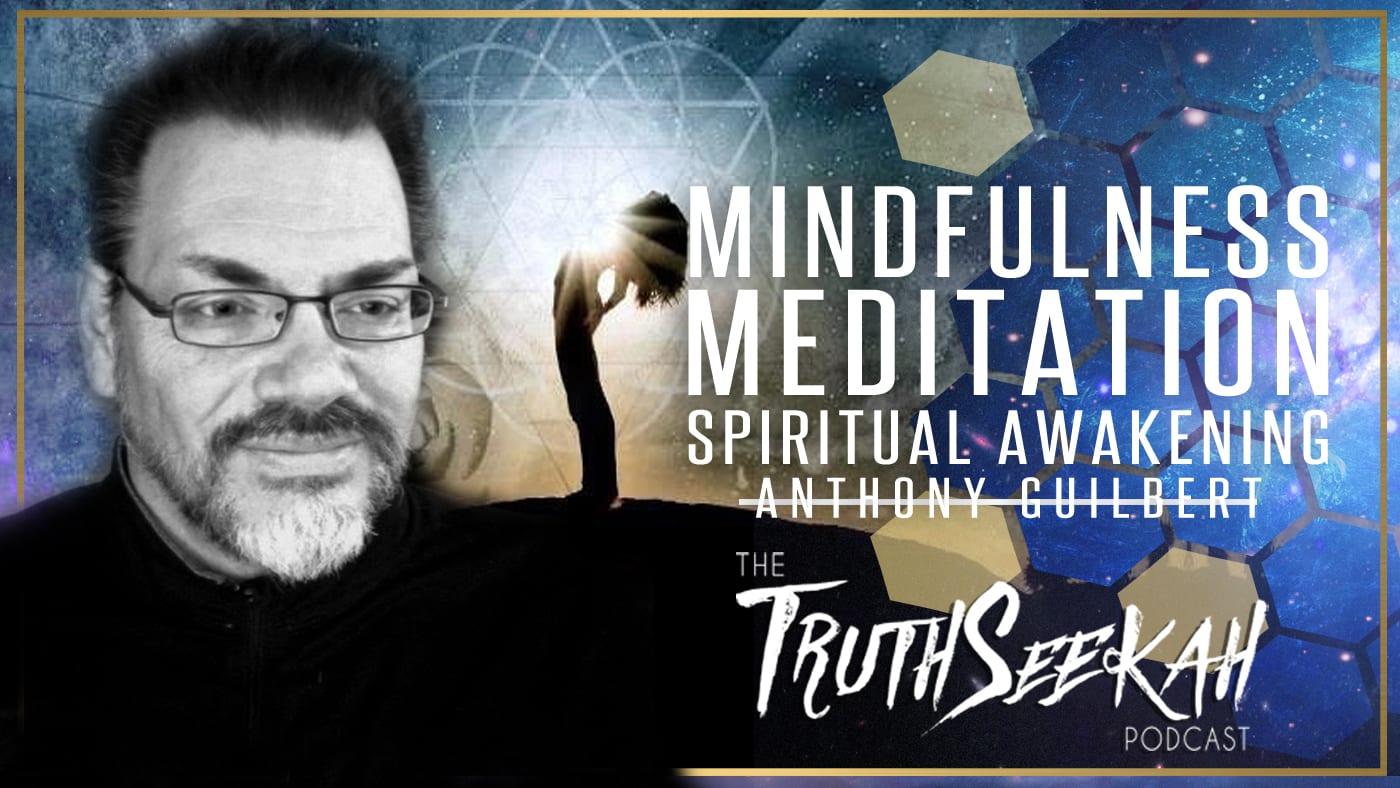 Mindfulness, Meditation And Spiritual Awakening | Anthony Guilbert