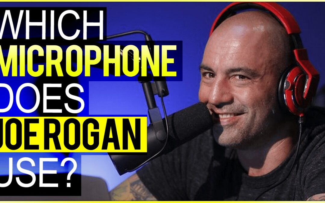 Which Microphone Does Joe Rogan Use On His Podcast?