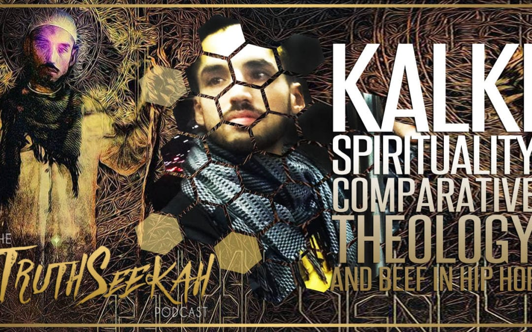 Kalki | Spirituality, Comparative Theology And Beef In Spiritual Hip Hop