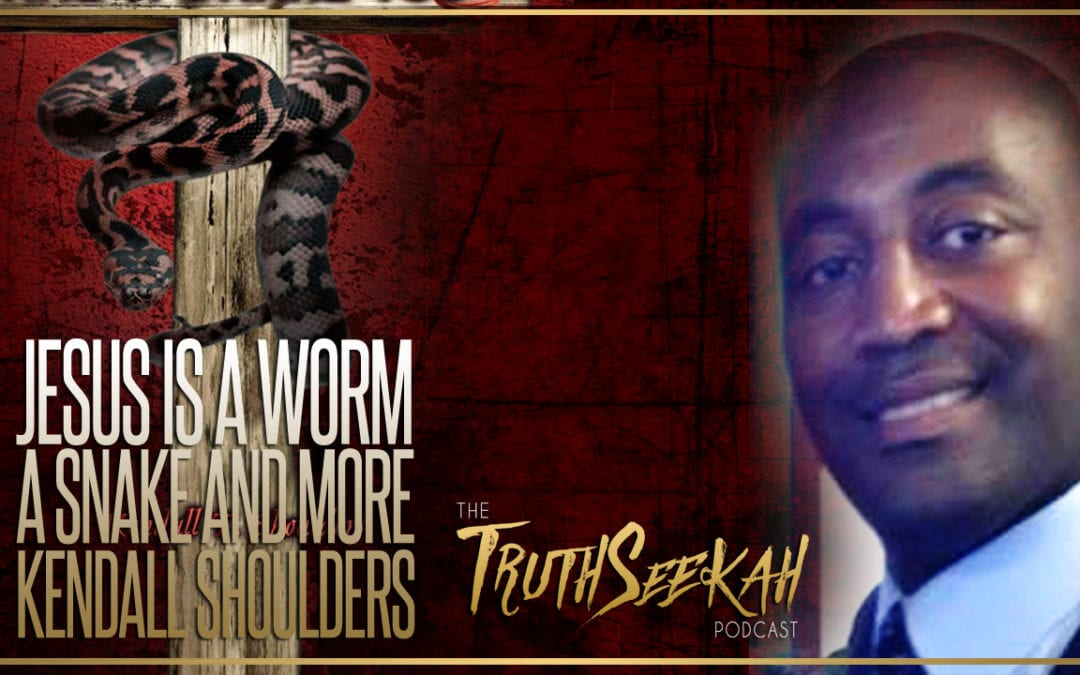 Biblical Prophecies | Jesus Is A Worm A Snake And More | Kendall Shoulders