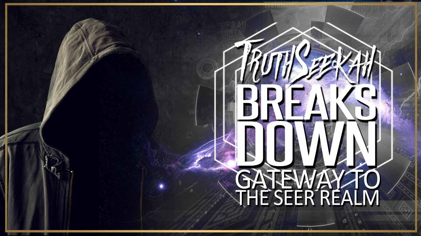 TruthSeekah Breaks Down Gateway To The Seer Realm Song Lyrics