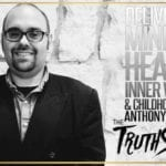 Deliverance Ministry, Healing Inner Wounds & Childhood Trauma | Anthony Cummings