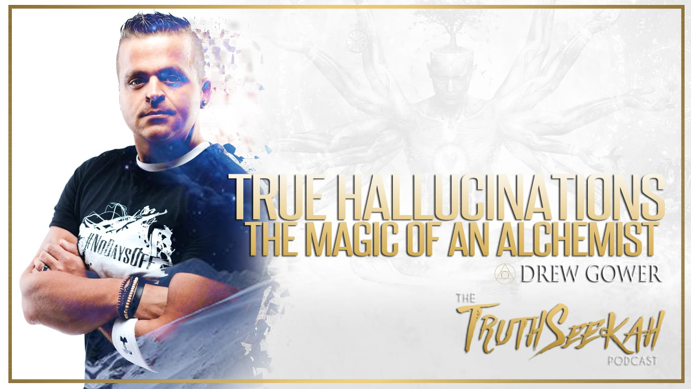 True Hallucinations | The Magic of an Alchemist | Drew Gower