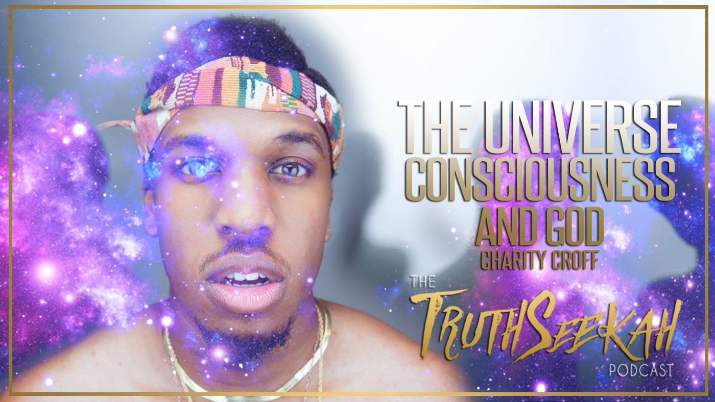Charity Croff | The Universe, Consciousness and God
