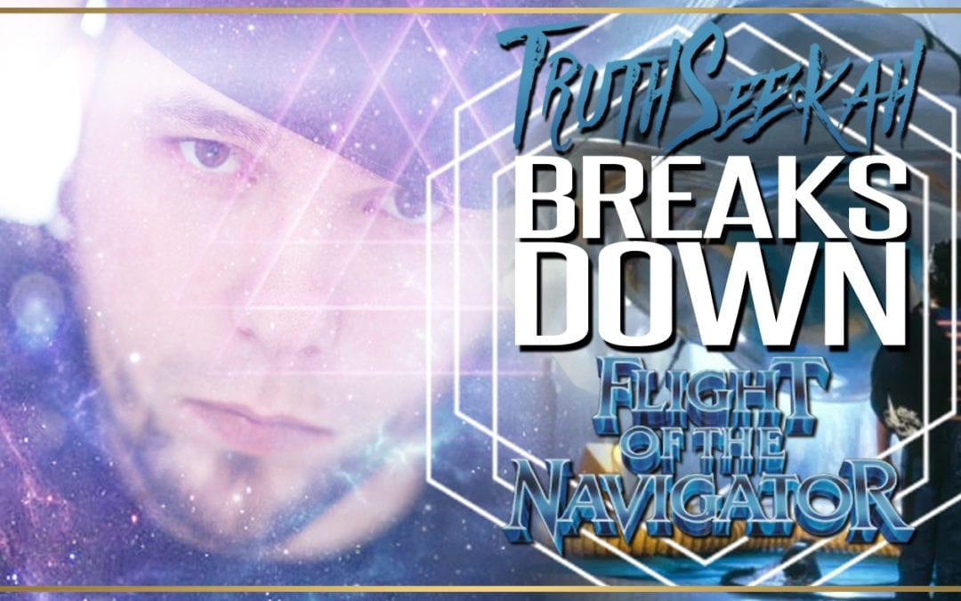 TruthSeekah Breaks Down Flight of The Navigator