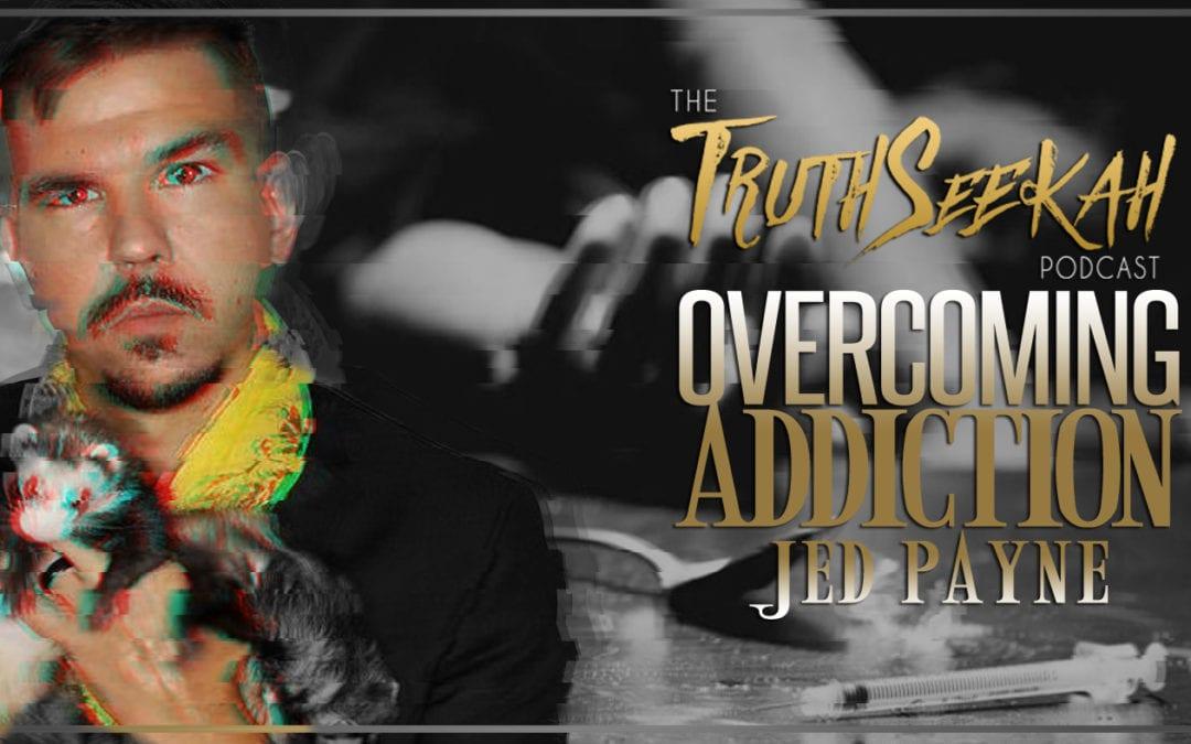 Jed Payne | Overcoming Addictions