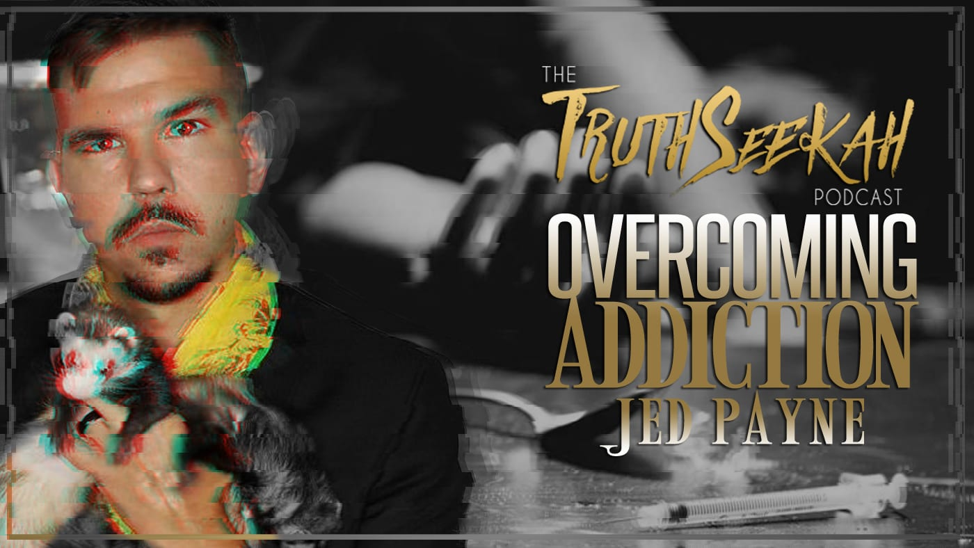 Jed Payne | Overcoming Addictions