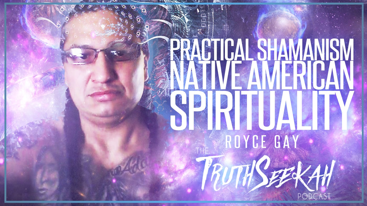 Practical Shamanism | Native American Spirituality | Royce Gay