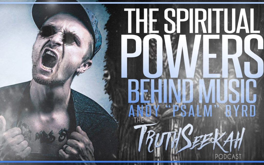 The Spiritual Power Behind Music | Andy Psalm Byrd