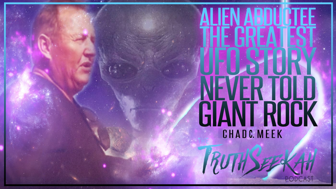 Alien Abductee Chad C. Meek | Greatest UFO Story Never Told | Giant Rock