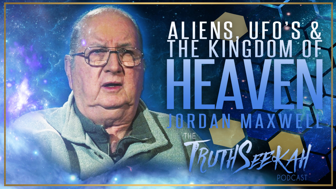 Jordan Maxwell | Aliens, UFO's & The Kingdom of Heaven