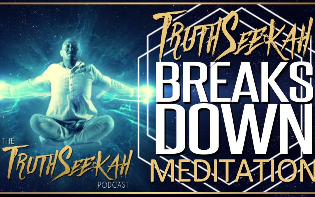 TruthSeekah Breaks Down The Lyrics To Meditation