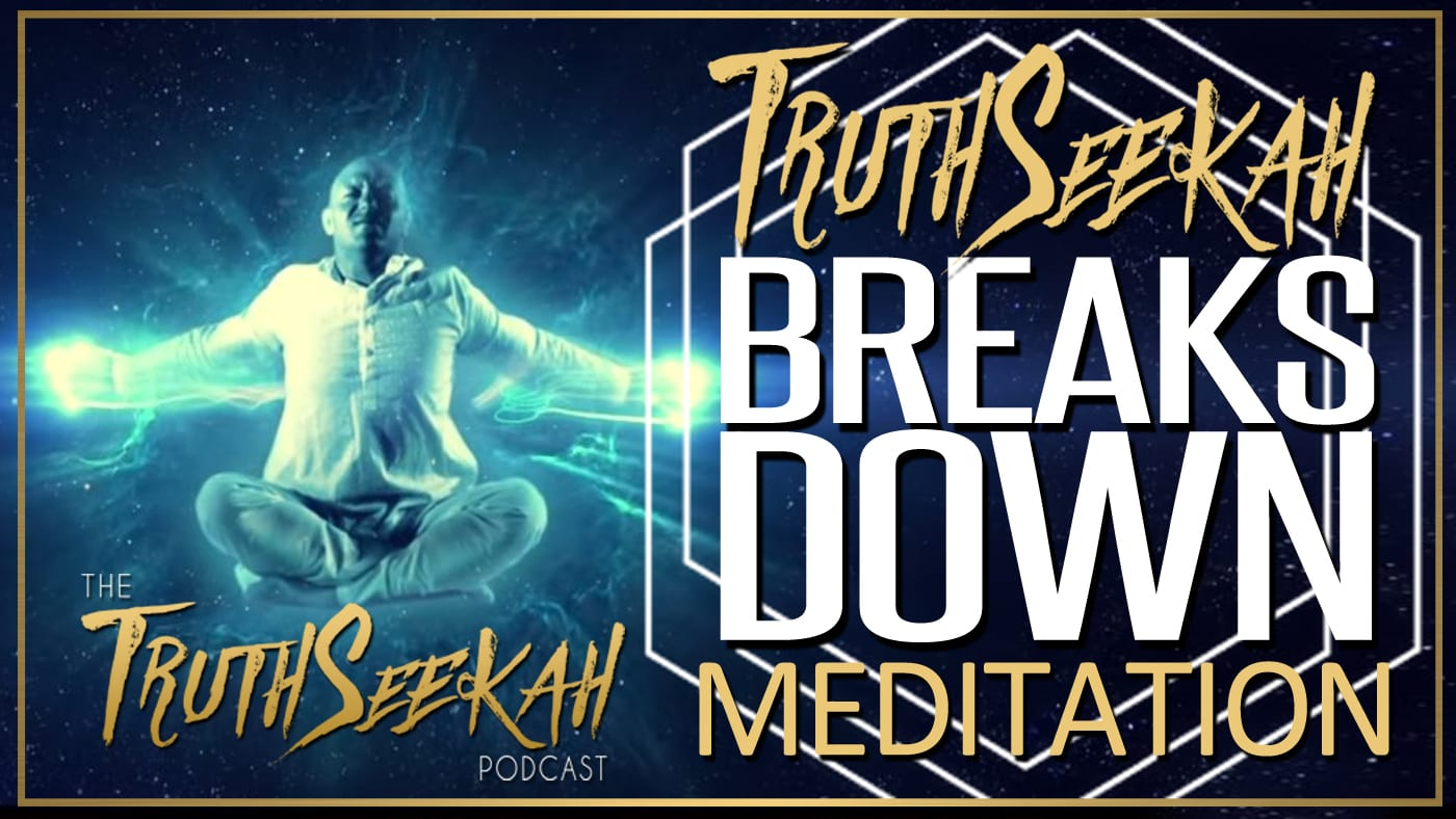 TruthSeekah Breaks Down The Lyrics To Meditation