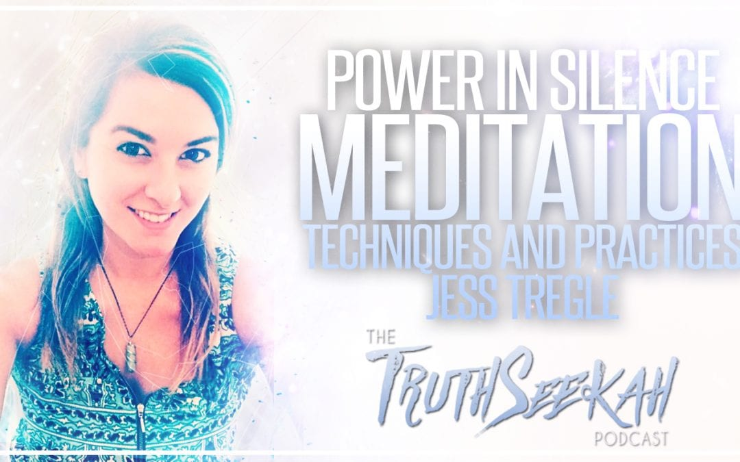 Power In Silence   Meditation Techniques and Practices   Jess Tregle