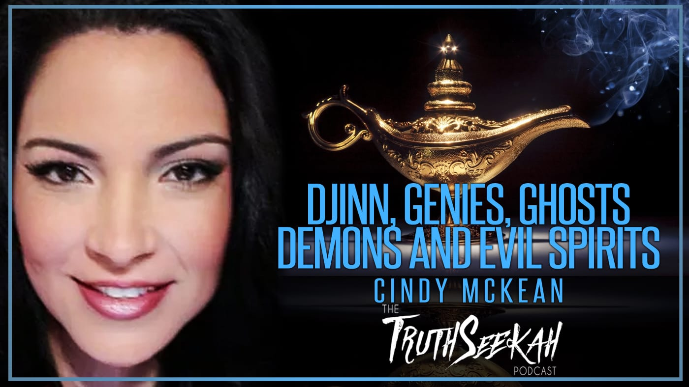 Cindy Mckean | Djinn, Genies, Ghosts, Demons and Evil Spirits