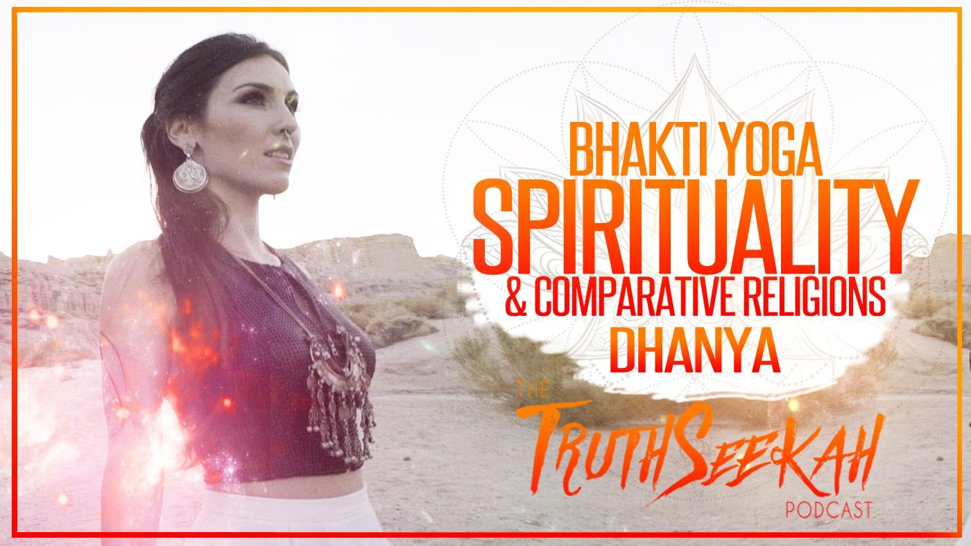 Bhakti Yoga Spirituality & Comparative Religions | Dhanya