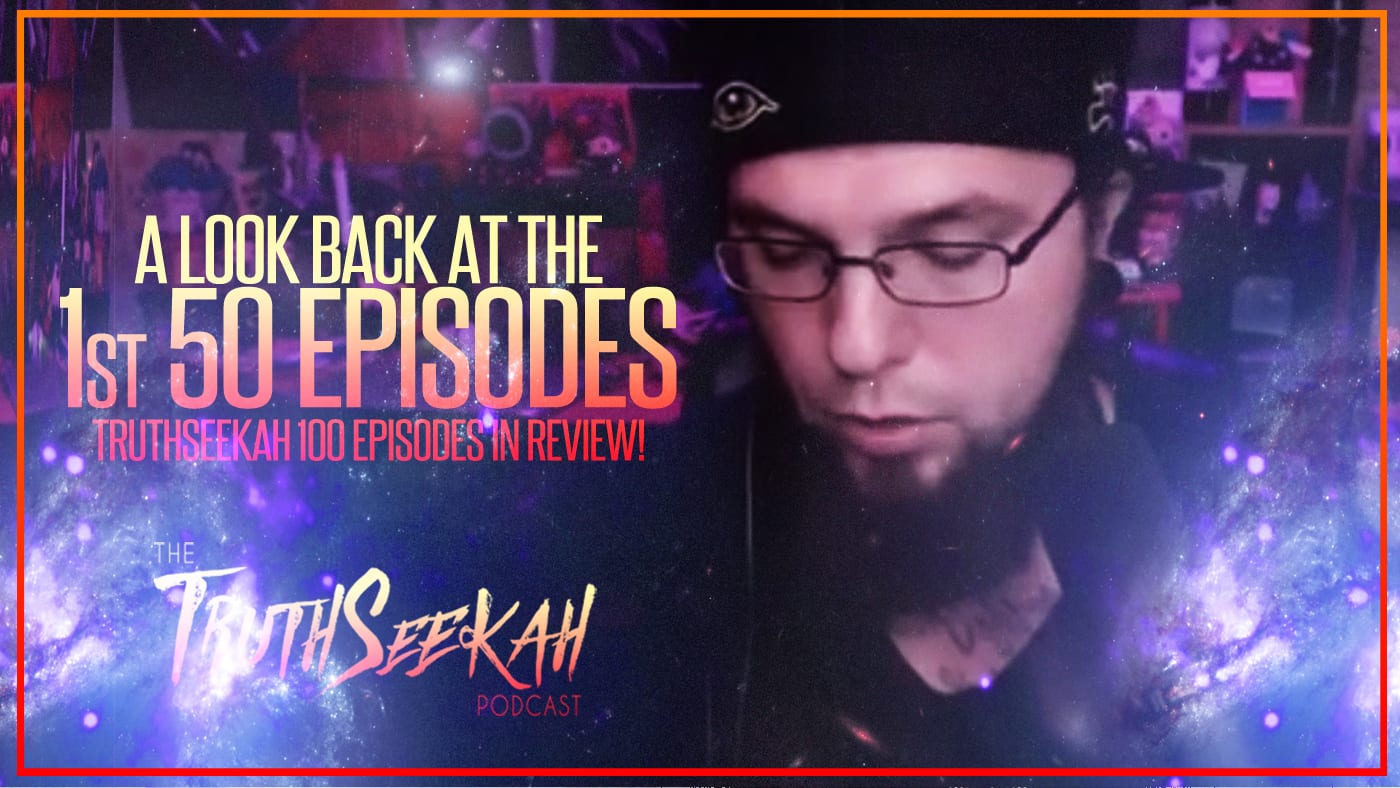 A Look Back The The Past 100 Episodes On The TruthSeekah Podcast