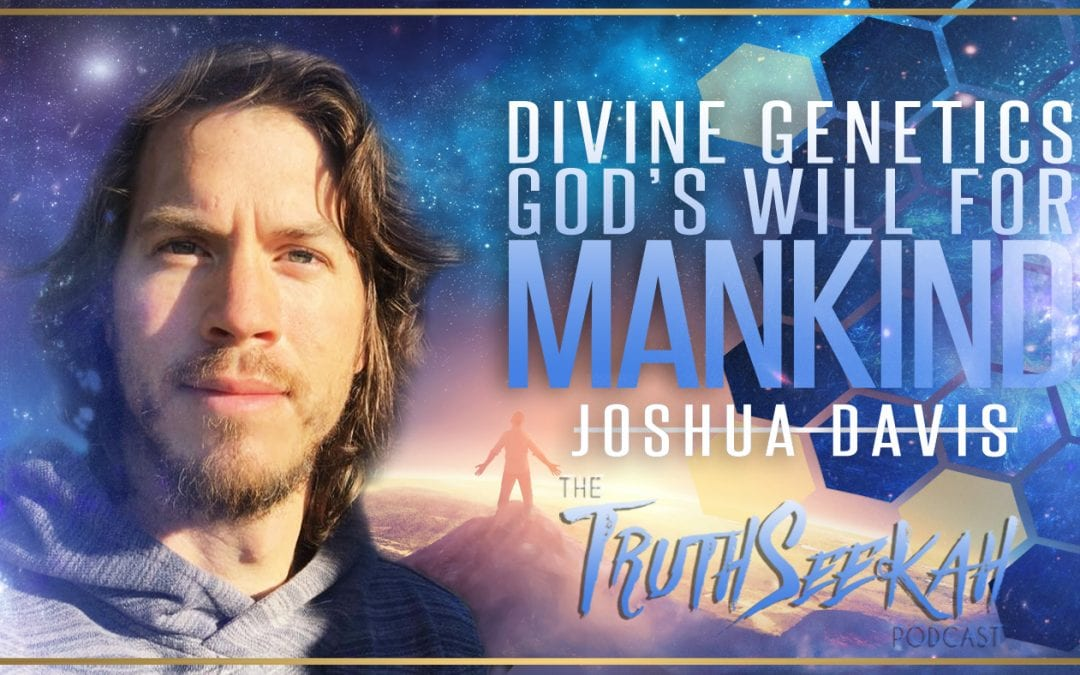 Divine Genetics | God's Will For Mankind | Joshua Davis