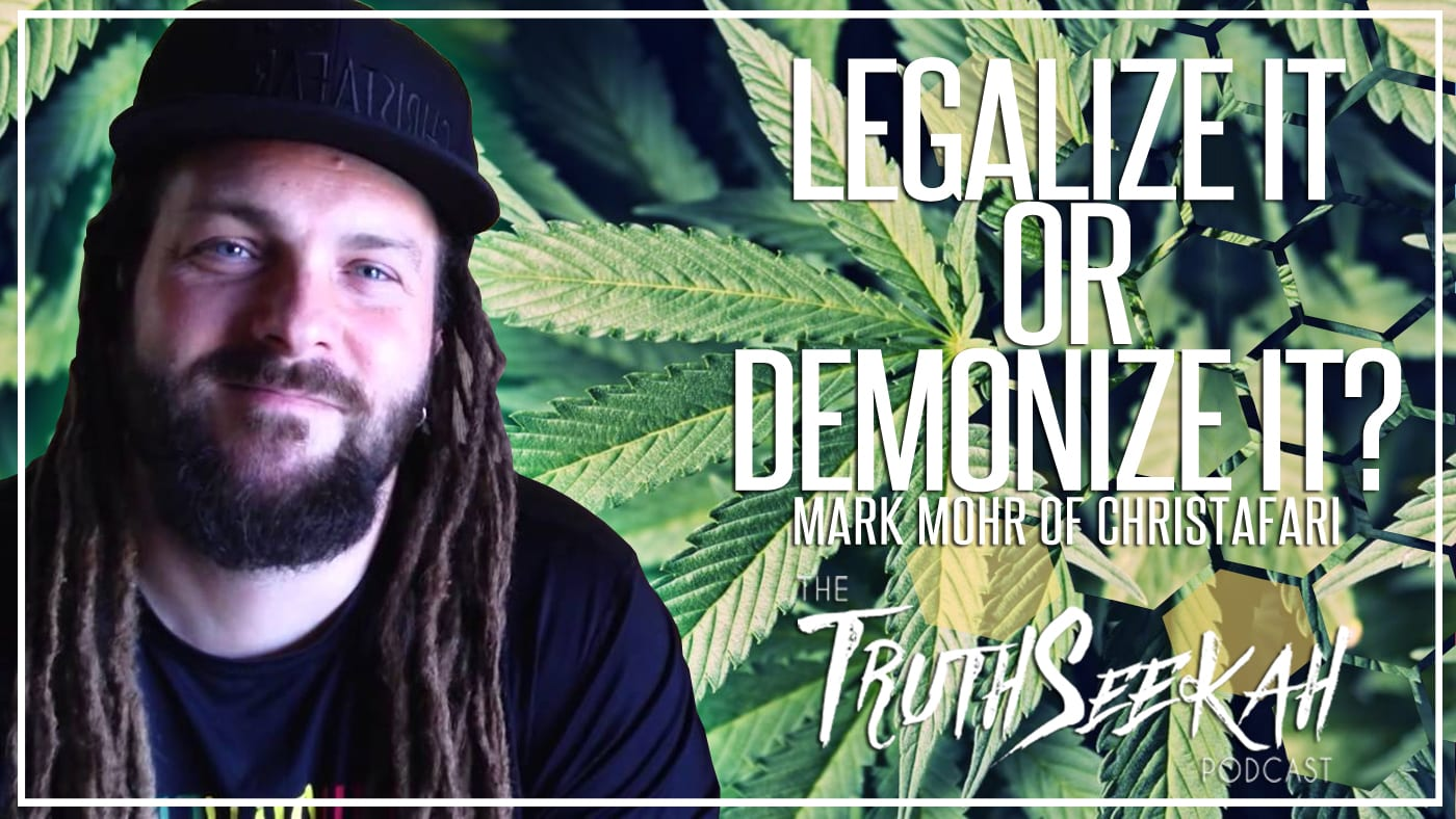 Legalize It or Demonize It? | Mark Mohr of Christafari Interview