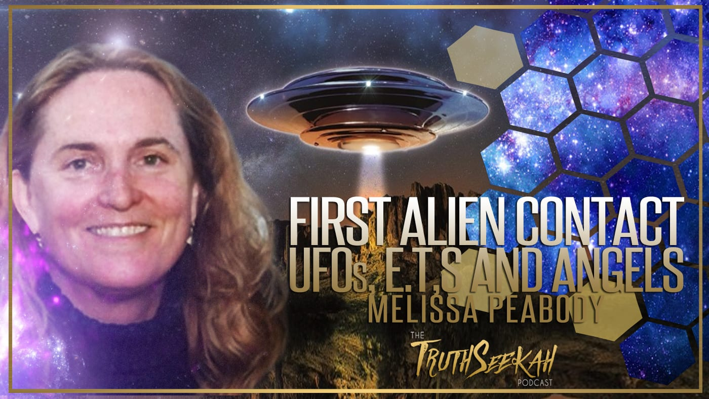 First Alien Contact | UFOs E.T.s and Angels | Melissa Peabody