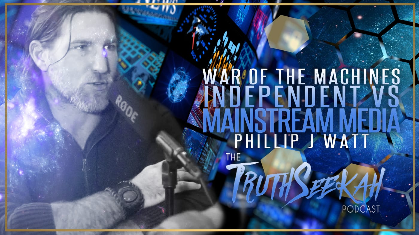 War of the Machines | Independent VS Mainstream Media | Phillip J Watt