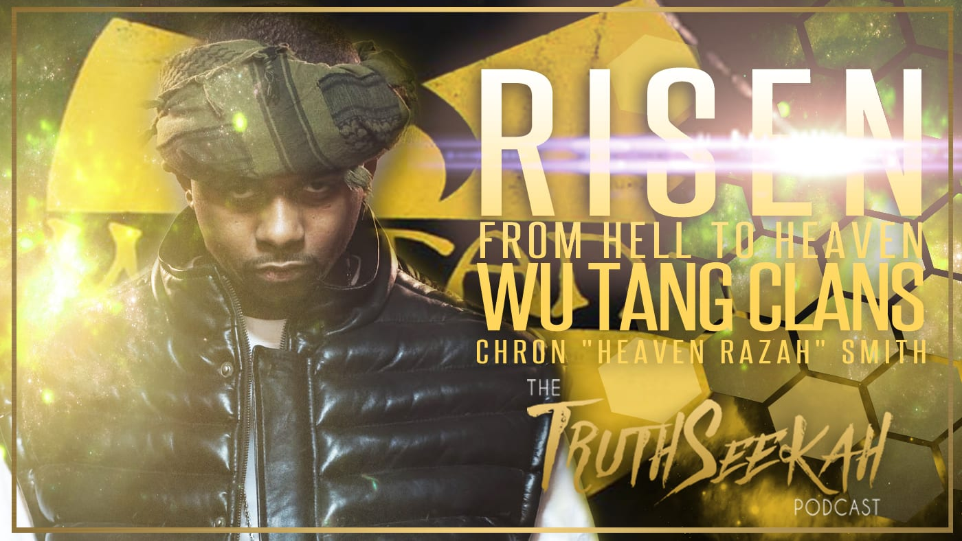 Risen From Hell To Heaven | Chron Heaven Razah Smith | Wu Tang Clan