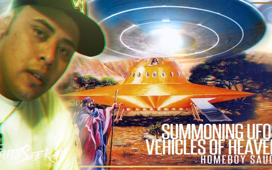 Summoning UFOs | Vehicles of Heaven | HomeboySauce