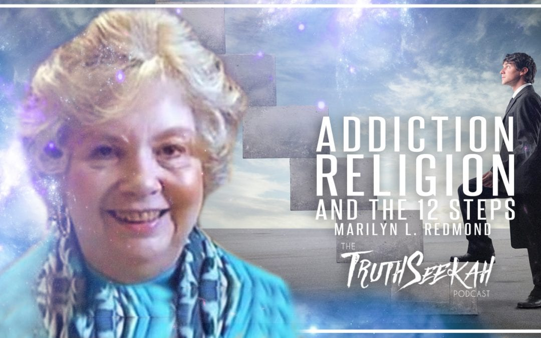 Addiction, Religion and The 12 Steps | Marilyn L. Redmond