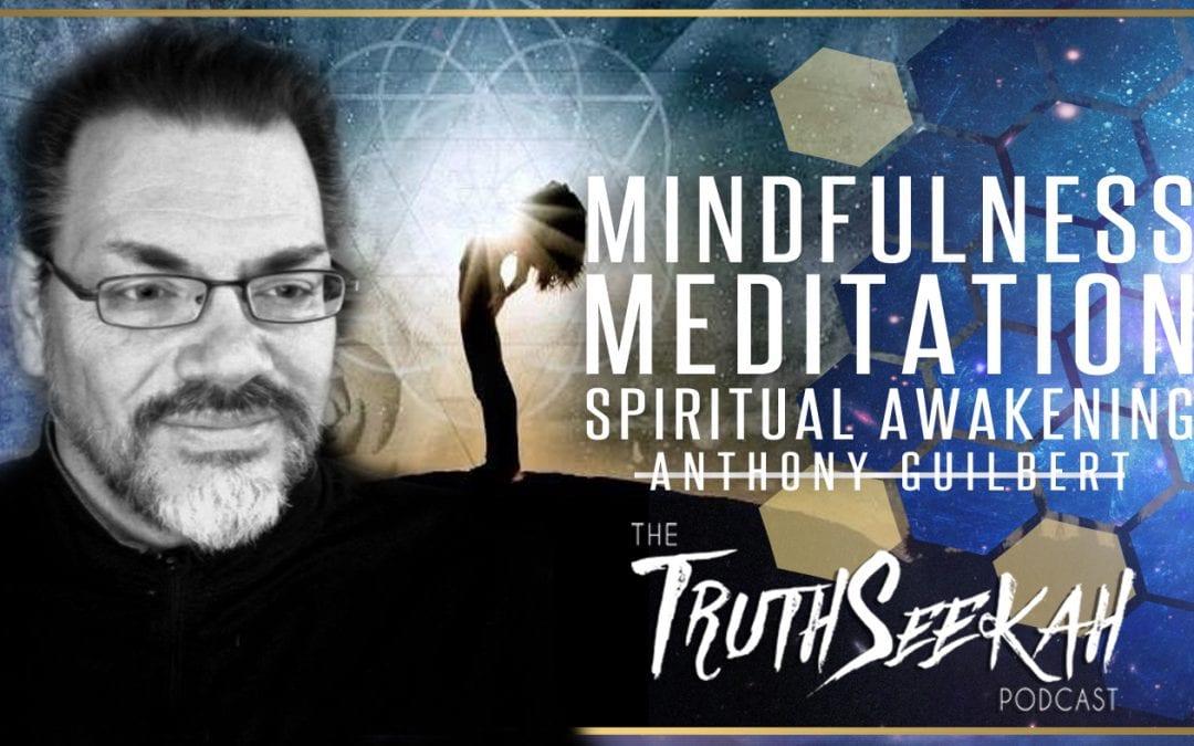 Mindfulness, Meditation And Spiritual Awakening   Anthony Guilbert