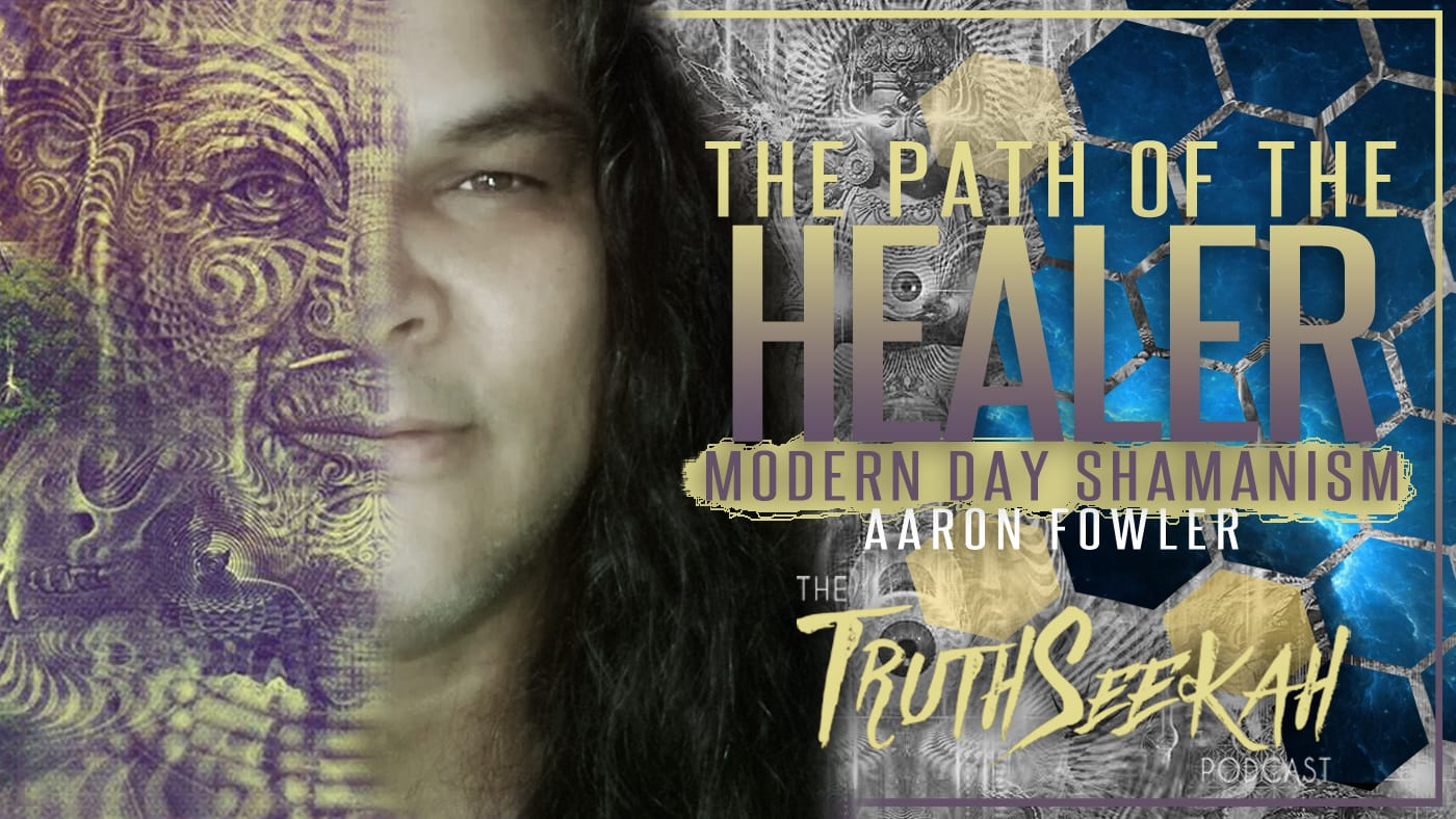 The Path of The Healer | Modern Day Shamanism | Aaron Fowler