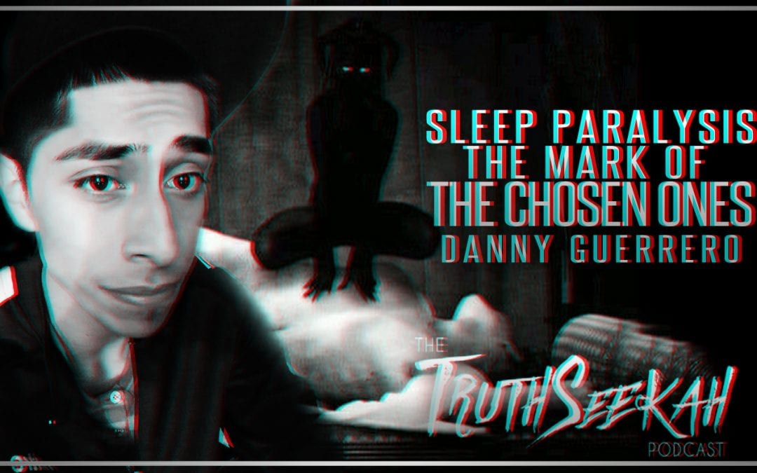 Sleep Paralysis Demons And The Mark of the Chosen Ones   Danny Guerrero