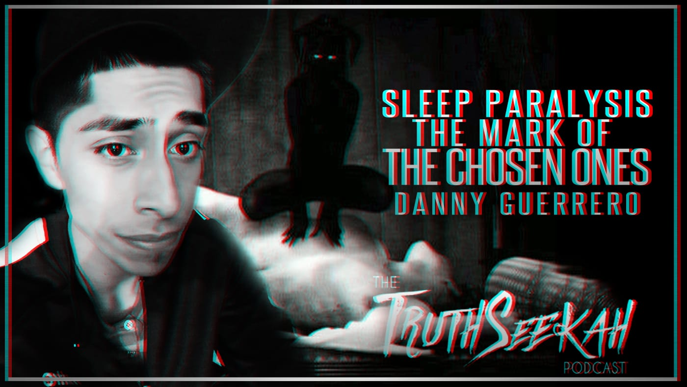 Sleep Paralysis Demons And The Mark of the Chosen Ones | Danny Guerrero