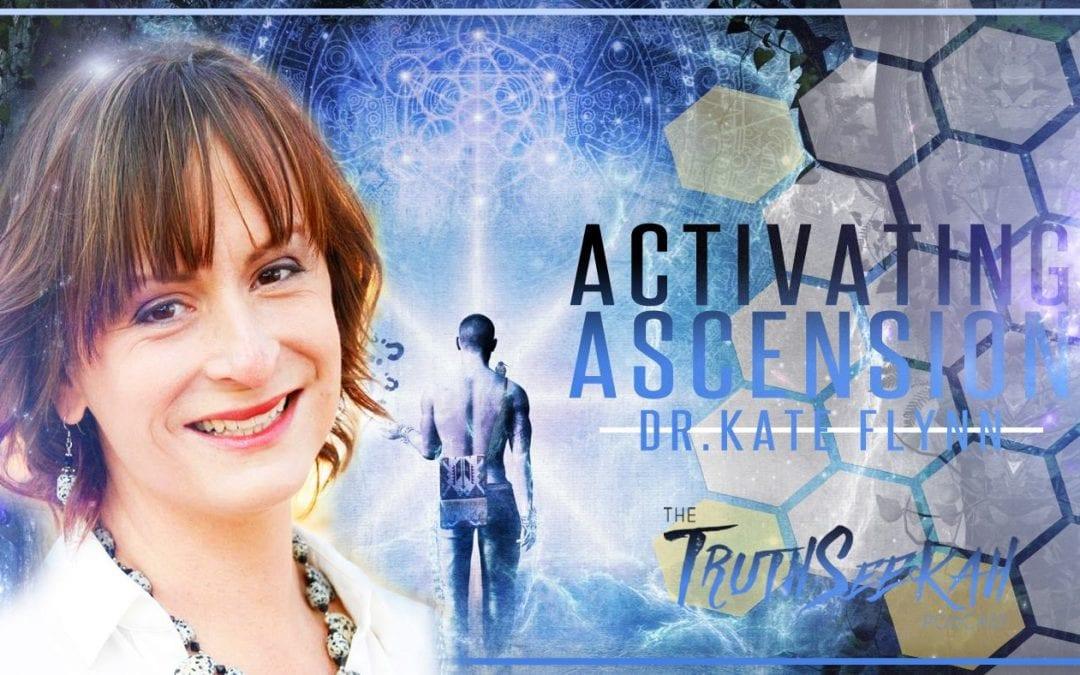 Activating Ascension Dr.Kate Flynn