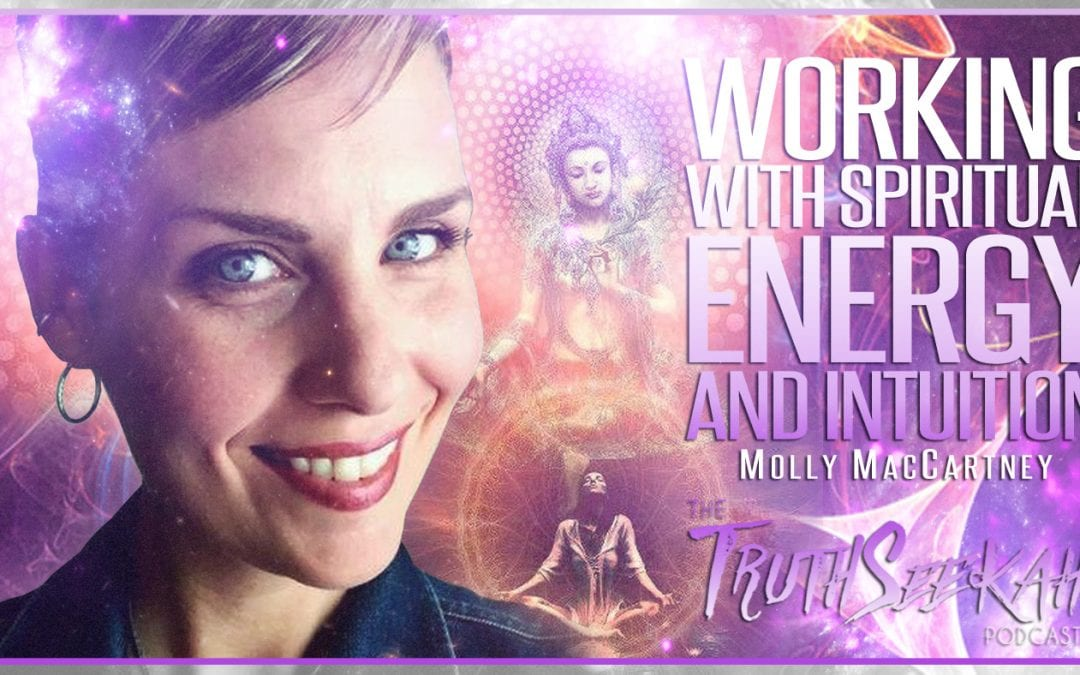 Working With Spiritual Energy and Intuition   Molly MacCartney
