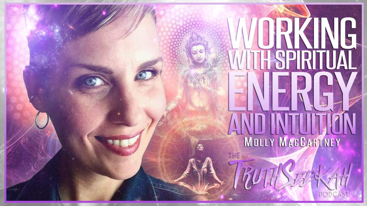 Working With Spiritual Energy and Intuition | Molly MacCartney
