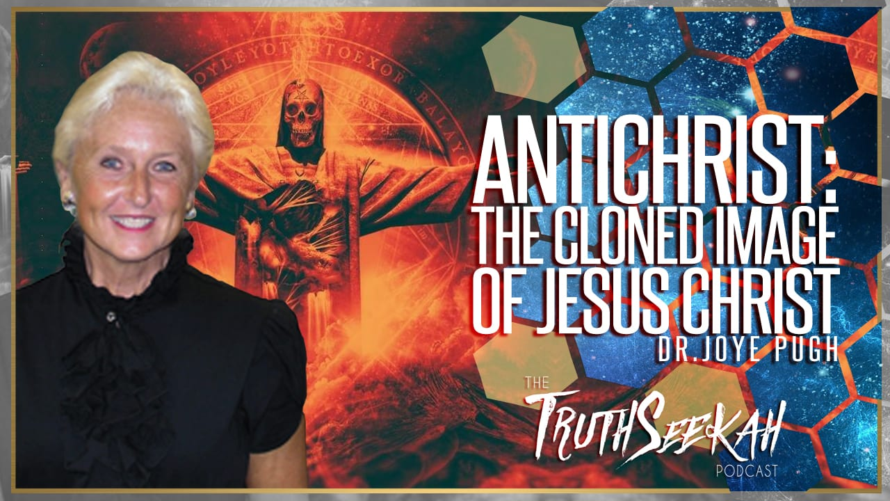 Antichrist: The Cloned Image of Jesus Christ | Joye Pugh