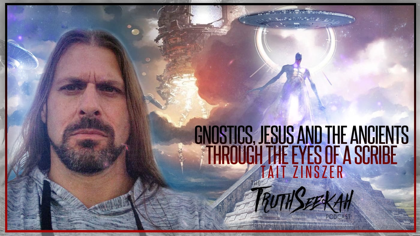 Gnostic's, Jesus and The Ancients | Tait Zinszer