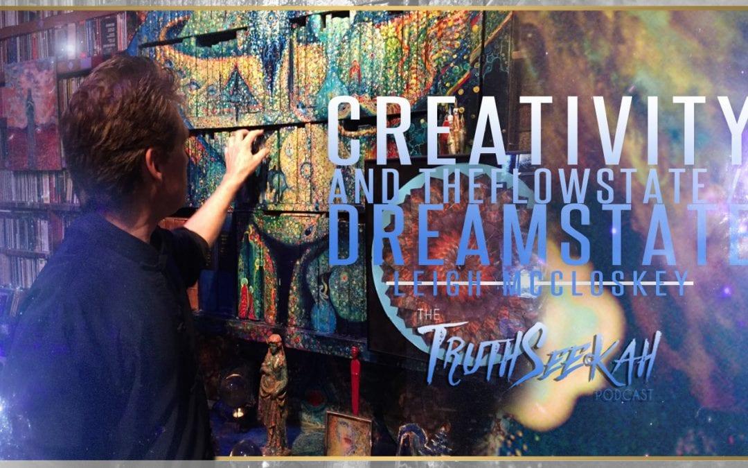 Leigh Mccloskey | Creativity Flowstate / Dreamstate