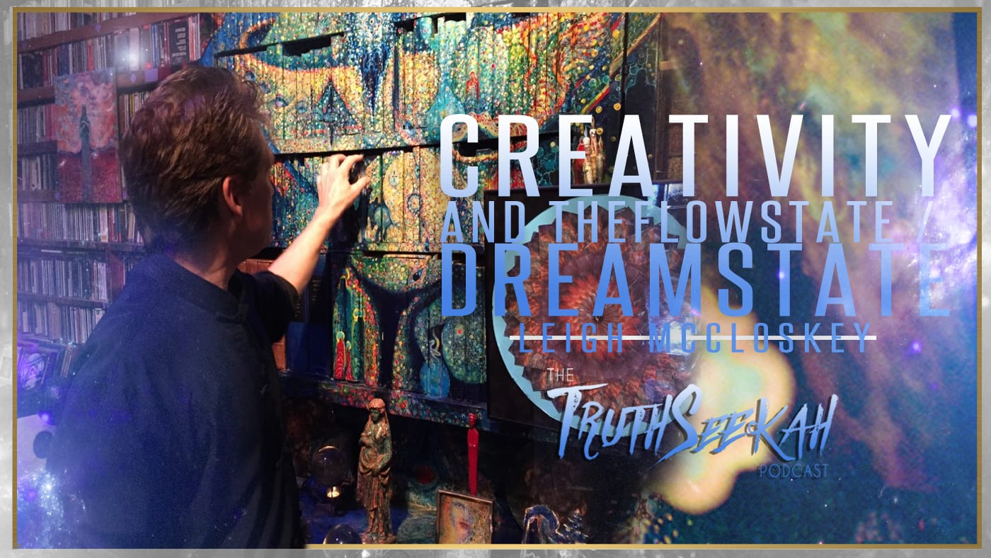 Leigh Mccloskey | Creativity Flowstate / Dreamstate