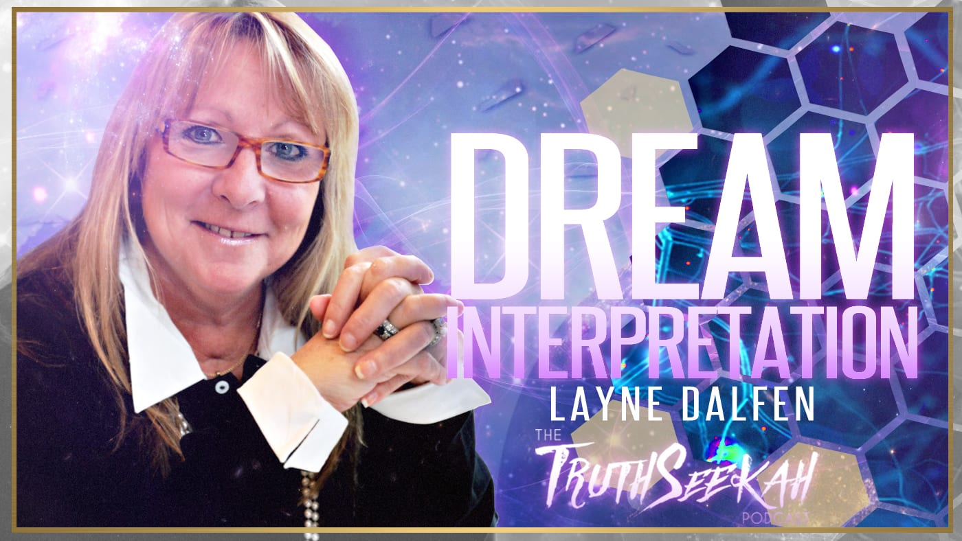 Dream Interpretation | Layne Dalfen | Truthseekah Podcast