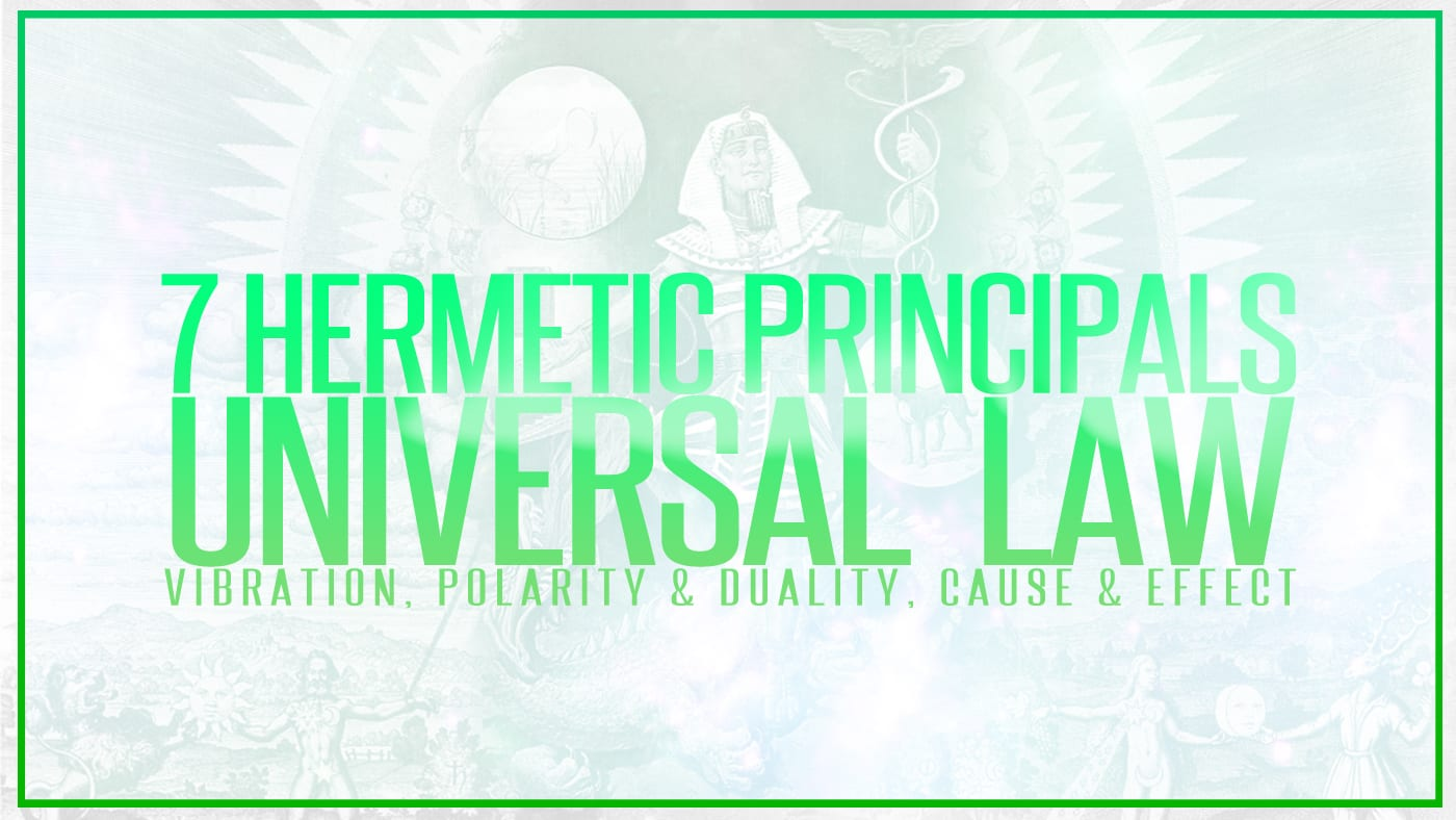 7 Hermetic Principles | Universal Law, Vibration, Polarity & Duality, Cause & Effect