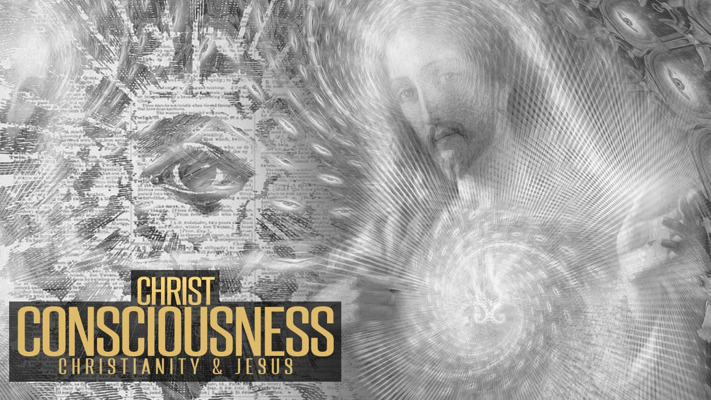 Christ Consciousness, Christianity & The Jesus Connection