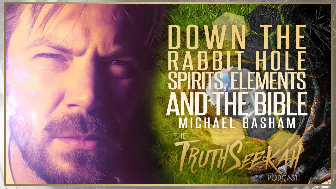 Down The Rabbit Hole | Spirits, Elements and The Bible | Michael Basham