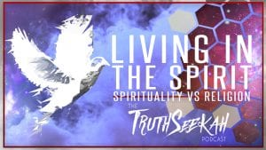 Living In The Spirit Spirituality vs Religion