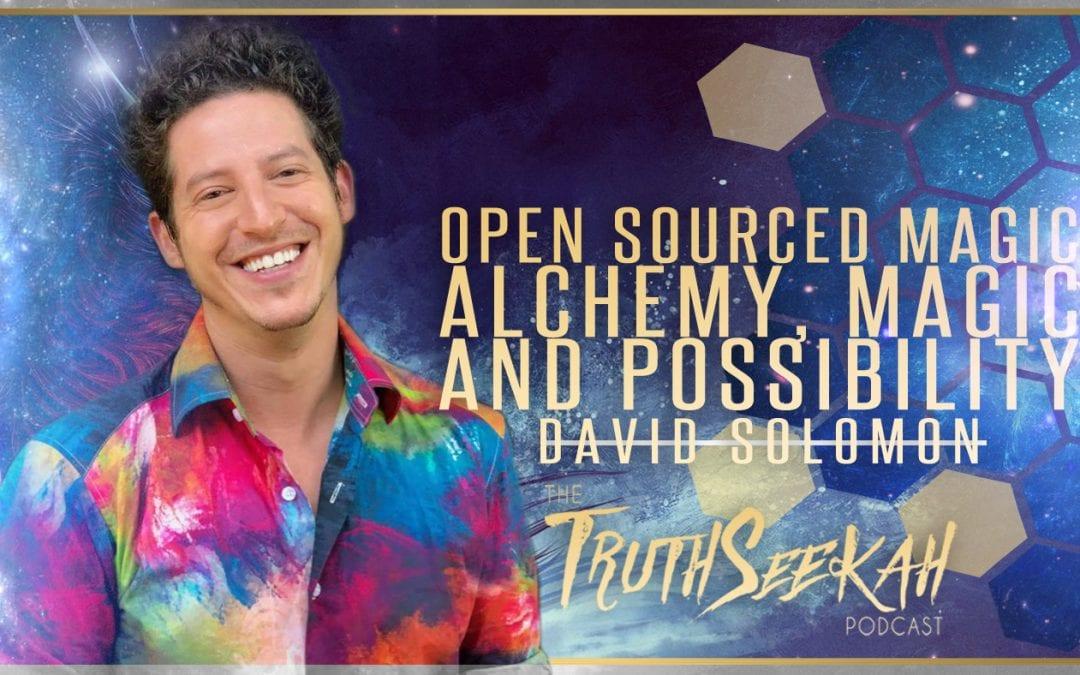 Open Sourced Magic | Alchemy, Magic and Possibility | David Solomon