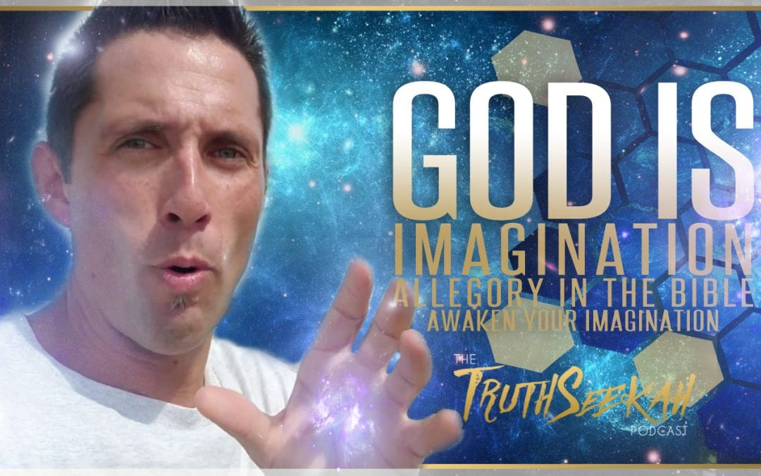 God Is Imagination | Allegory In The Bible | Awaken Your Imagination